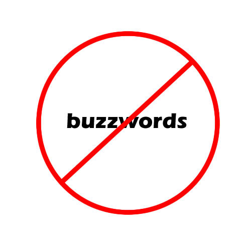 no buzzwords